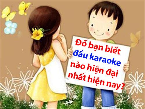 dau-karaoke-hien-dai-nhat-hien-nay
