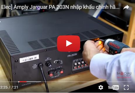 Video tháo amply jarguar 203n để xem hàng chính hãng