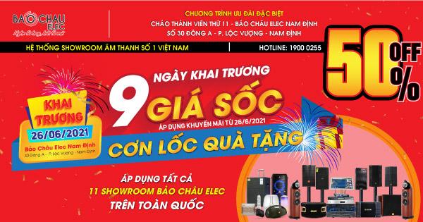 Khai trương Showroom thứ 11 Bảo Châu Nam Định - Giảm giá đến 50% + Quà Lớn