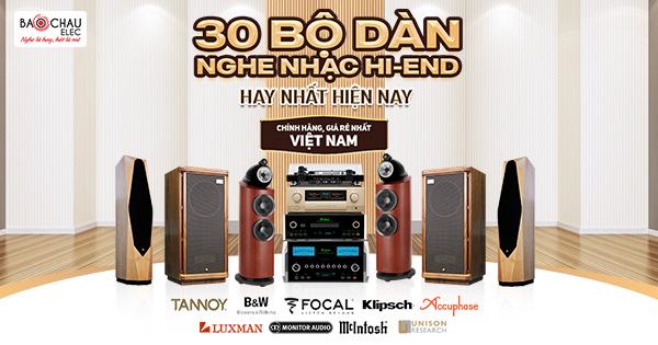 TOP 30+ Bộ Dàn Nghe Nhạc Hi-End Chính Hãng Giá Rẻ Nhất Việt Nam