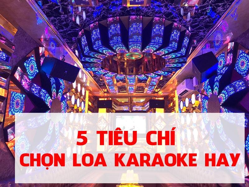 5 tiêu chí để đánh giá dòng loa karaoke hay nhất