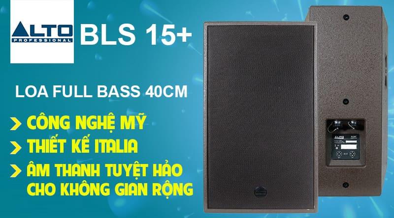 Loa Alto BLS 15+ full bass 40cm đẳng cấp Mỹ