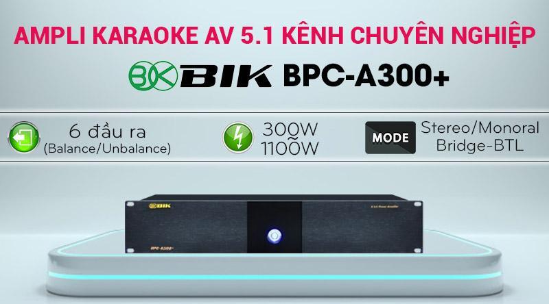 Cục đẩy công suất 5.1 BIK BPC-A300+ giá rẻ nhất thị trường