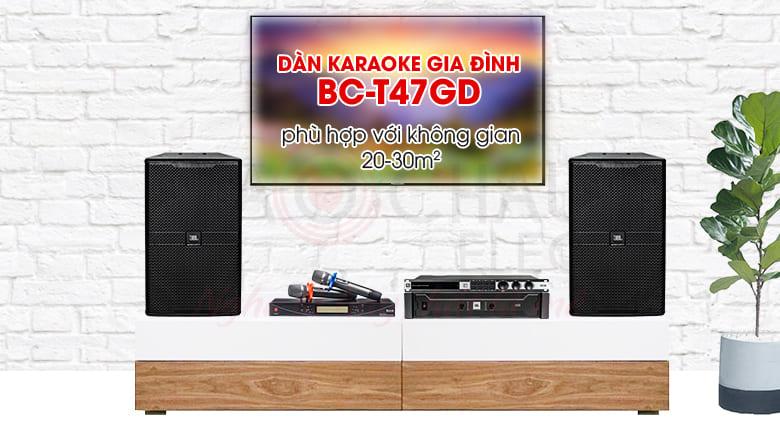 Dàn karaoke gia đình cao cấp BC-T47GD cho không gian từ 20-30m2