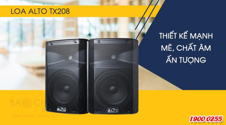 Loa Alto TX208 sở hữu phong cách thiết kế mạnh mẽ, đường nét tinh tế