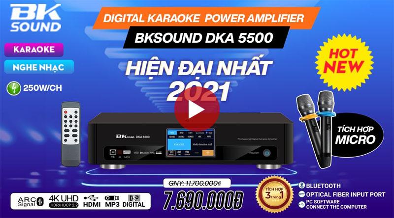 Đập hộp đánh giá Amply hiện đại nhất 2021 : Digital Karaoke Power Amplifier BKSound DKA 5500