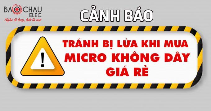 Cảnh báo khi mua micro không dây chính hãng