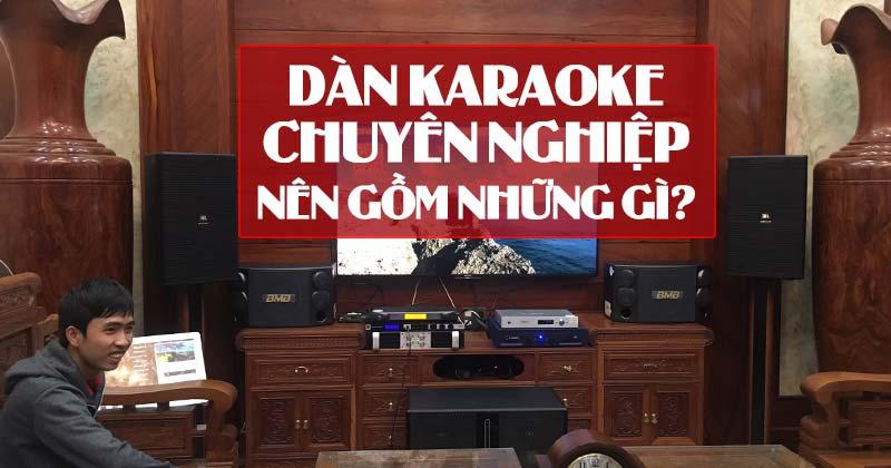 Một bộ dàn hát karaoke gồm những gì