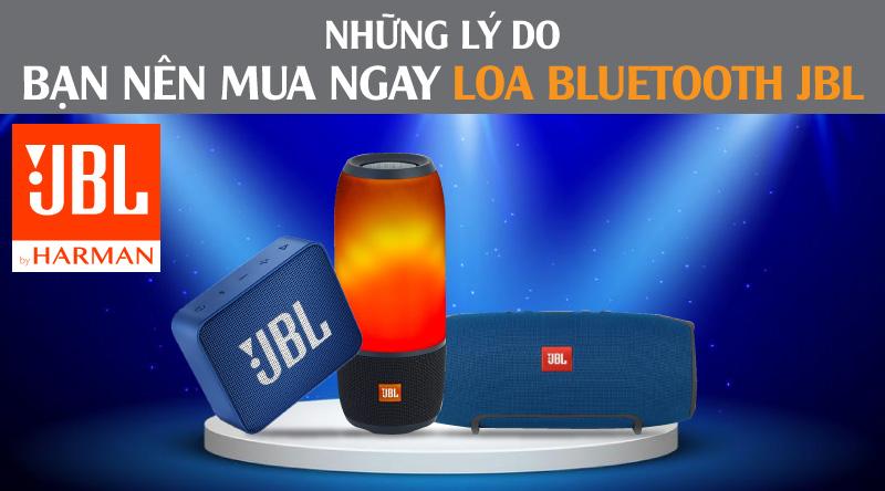 Những lý do bạn nên mua ngay Loa bluetooth JBL