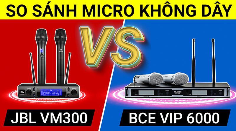 So sánh Micro không dây JBL VM300 và BCE VIP 6000: Kẻ 8 lạng, người nửa cân.