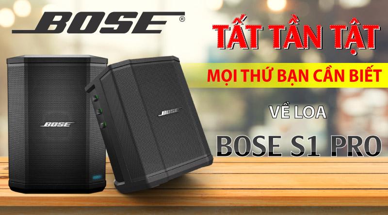 Tất tần tật mọi thứ bạn cần biết về Loa Bose S1 Pro