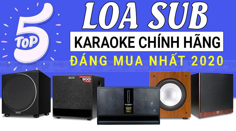 Top 5 Loa Sub Karaoke Chính Hãng Đáng Mua Nhất 2020