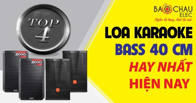 Top 4 loa karaoke bass 40 cm hay nhất hiện nay