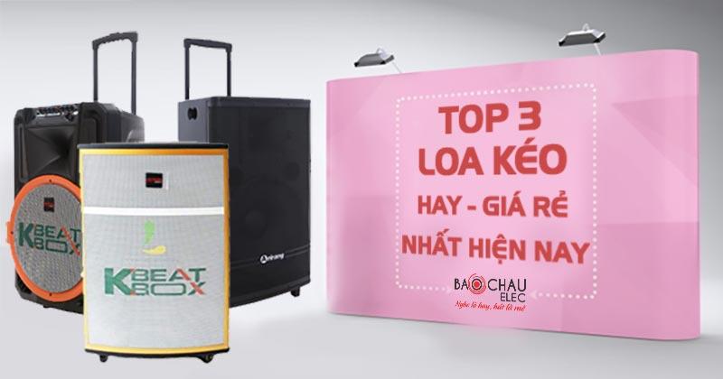 Top 3 loa karaoke kéo hay, giá rẻ nhất hiện nay 2019