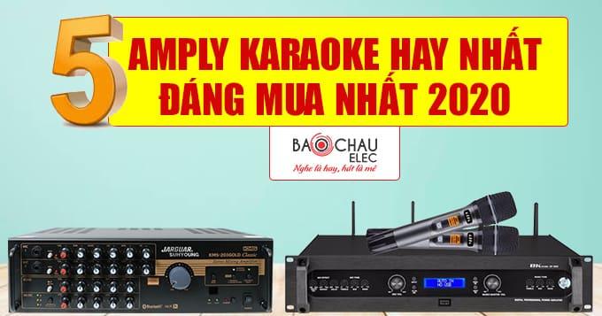 Top 5 amply karaoke hay nhất hiện nay, đáng mua nhất 2020