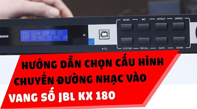 Vang số karaoke JBL KX180 (NK)