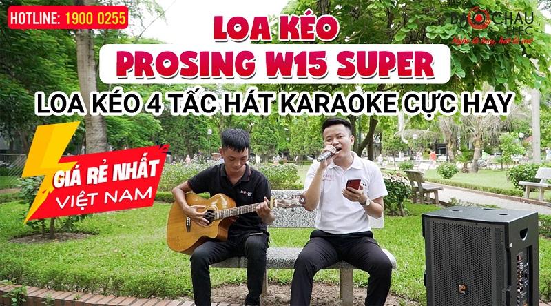 Loa kéo Prosing W15 Super (Bass 40cm)