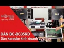 Giới thiệu bộ dàn karaoke kinh doanh BC 35KD hát cực hay