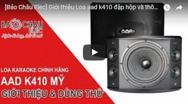 Giới thiệu Loa aad k410 đập hộp và thông tin giá cả loa karaoke aad