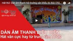 Hát thử- Dàn âm thanh hội trường sân khấu do Bảo Châu Elec cung cấp Trung tâm huấn luyện quốc gia
