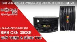 Loa BMB CSN 300SE hát thử karaoke cực đỉnh với Amply Jarguar hàn quốc