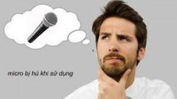 Mẹo giúp bạn khắc phục micro karaoke bị hú