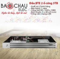Đầu karaoke BTE 2 ổ cứng 3TB