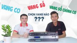 Nên dùng vang cơ, vang số hay vang số chỉnh cơ cho dàn karaoke?