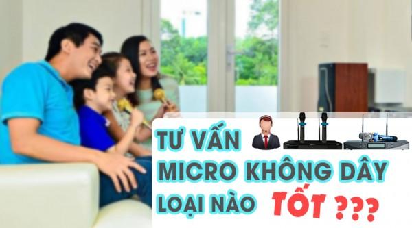 Nên mua micro karaoke không dây loại nào tốt?