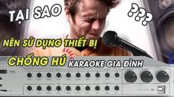Tại sao nên sử dụng thiết bị chống hú karaoke gia đình