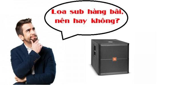 Có nên mua Loa sub JBL hàng bãi không?
