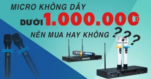 Mua Micro không dây dưới 1 triệu loại nào tốt