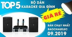 Top 5 bộ dàn karaoke gia đình giá rẻ bán chạy nhất Bảo Châu Elec tháng 09/2019