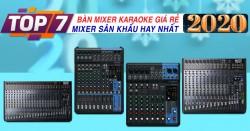TOP 7 bàn mixer karaoke giá rẻ, mixer sân khấu hay nhất 2020
