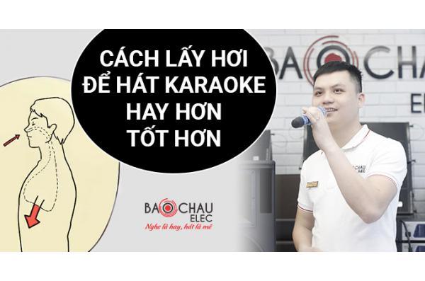 Cách lấy hơi để hát karaoke hay hơn, tốt hơn