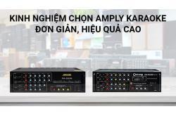 Kinh nghiệm chọn Amply karaoke đơn giản, hiệu quả cao