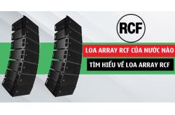 Loa Array RCF của nước nào, tìm hiểu về loa Array RCF ?