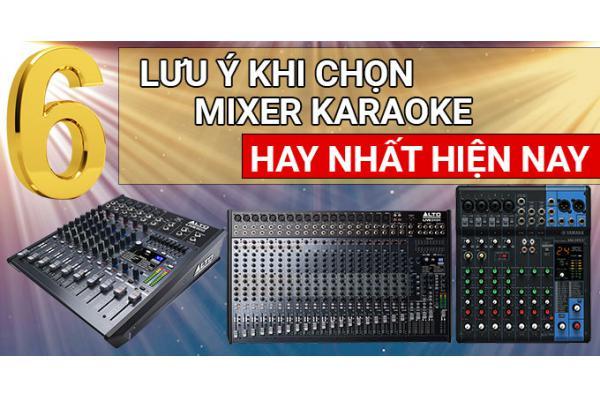 6 lưu ý khi chọn Mixer karaoke hay nhất hiện nay