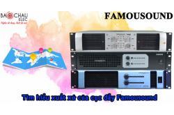 Cục đẩy Famousound sản xuất tại đâu, sử dụng có tốt không?