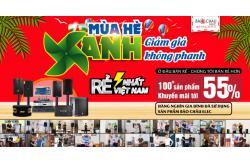 Mùa Hè Xanh - Giảm Giá Không Phanh lên đến 55% thiết bị chính hãng