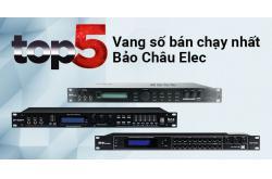 Top 5 vang số bán chạy nhất Bảo Châu Elec tháng 06/2020