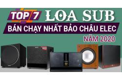 Top 7 loa sub bán chạy nhất Bảo Châu Elec tháng 2020