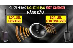 Loa JBL Eon One và Loa JBL Eon One Pro - Chơi nhạc, nghe nhạc, hát karake hàng đầu