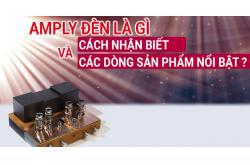 Amply đèn là gì ? Cách nhận biết và các dòng sản phẩm nổi bật ?
