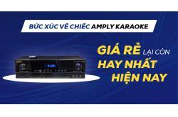 Bức xúc về chiếc Amply karaoke giá RẺ lại còn hay nhất hiện nay