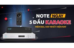 NOTE ngay 5 đầu karaoke hiện đại, hay nhất hiện nay
