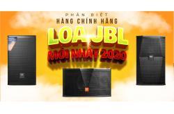 Phân biệt hàng chính hãng loa JBL mới nhất 2020
