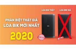Phân biệt thật giả loa BIK mới nhất 2020