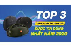 TOP 3 thương hiệu loa bluetooth được tin dùng nhất năm 2020