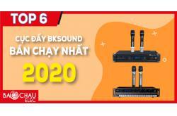 TOP 6 cục đẩy BK Sound bán chạy nhất năm 2020 tại Bảo Châu